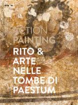 action painting. rito & arte nelle tombe di paestum